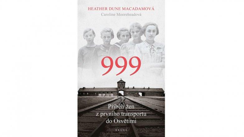 999: Příběh žen zprvního transportu do Osvětimi
