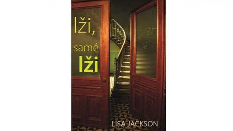 Lži, samé lži. Nová kniha Lisy Jackson právě vychází!